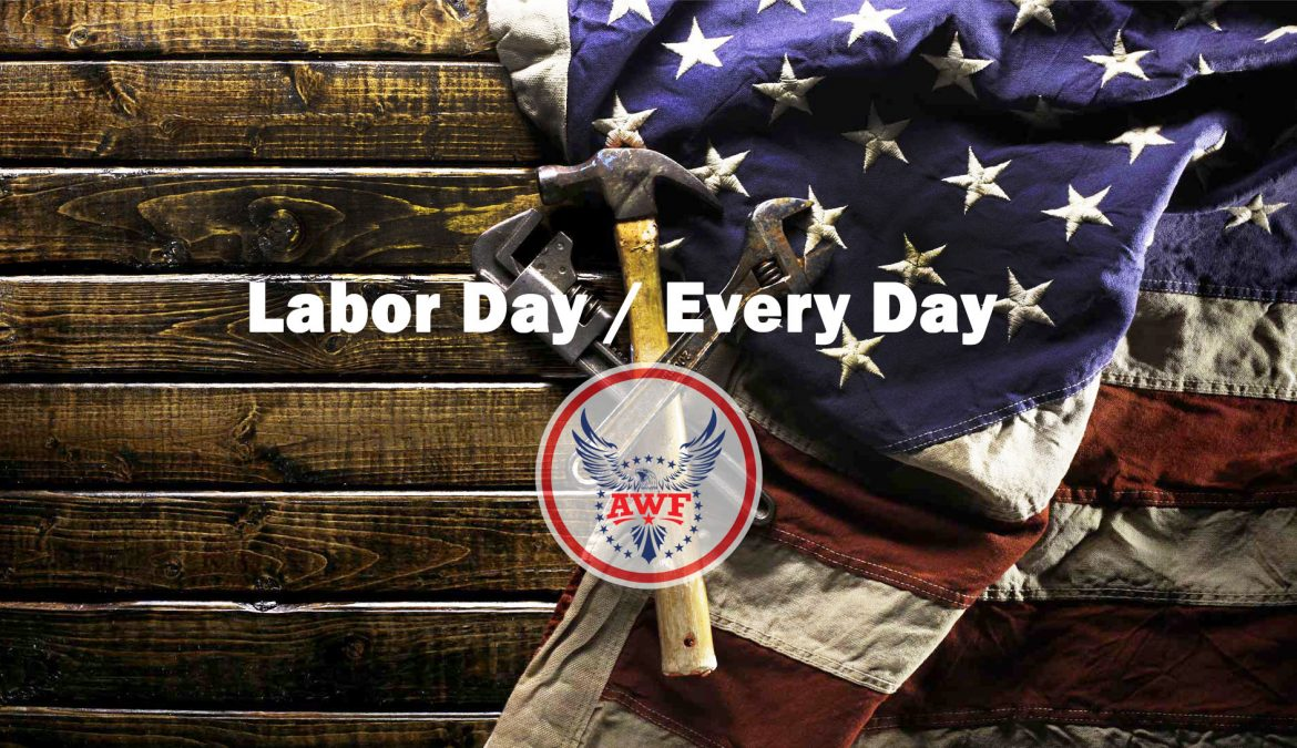 Why Every Day Should Be Labor Day